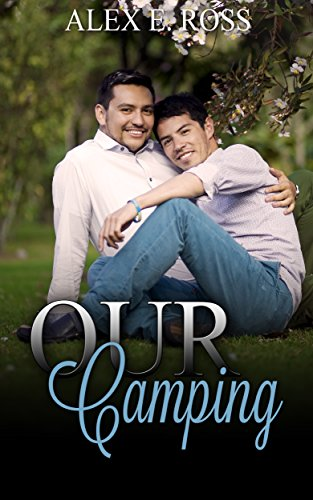 Our Camping: Gay Romance (Gay Romance, MM, Romance, Gay Fiction, MM Romance Book 3) (English Edition)