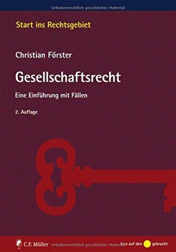 Gesellschaftsrecht: Eine Einführung mit Fällen (Start ins Rechtsgebiet) by Christian Förster (2016-03-23)