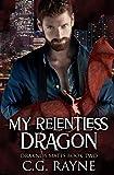 My Relentless Dragon: A M/M Dragon Shifter Romance (Draknos Mates Book 2)