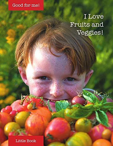 I Love Fruits and Veggies (English Edition)