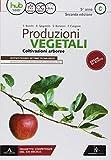 Produzioni vegetali. Per la 5ª classe degli Ist. tecnici. Con ebook. Con espansione online. Coltivazioni arboree (Vol. C)