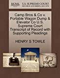 Camp Bros & Co V. Portable Wagon Dump & Elevator Co U.S. Supreme Court Transcript of Record with Supporting Pleadings