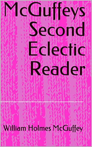 McGuffeys Second Eclectic Reader (English Edition)