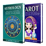 Astrology: The Ultimate Guide to the 12 Zodiac Signs, Numerology, and Kundalini Rising + A Comprehensive Guide to Tarot Reading