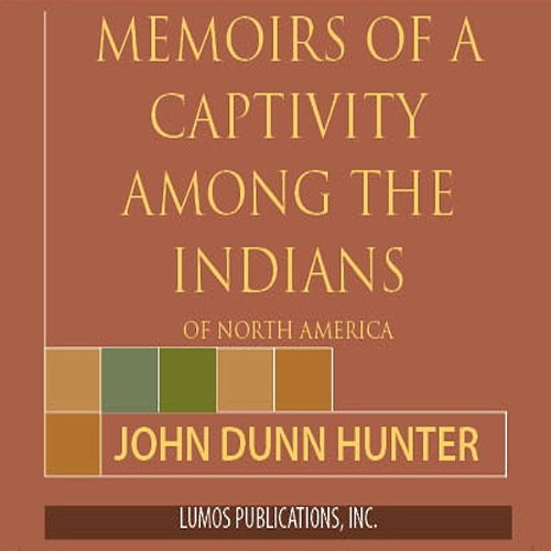 Memoirs of Captivity Among the Indians of North America cover art