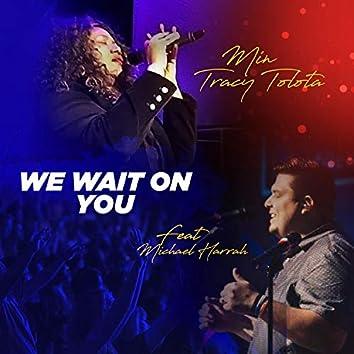 We Wait on You (feat. Michael Harrah)