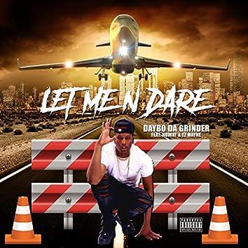 Let Me n Dare