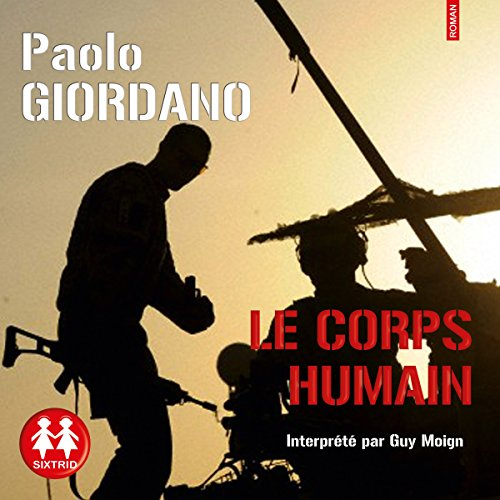 Le corps humain                   By:                                                                                                                                 Paolo Giordano                               Narrated by:                                                                                                                                 Guy Moign                      Length: 10 hrs and 25 mins     Not rated yet     Overall 0.0