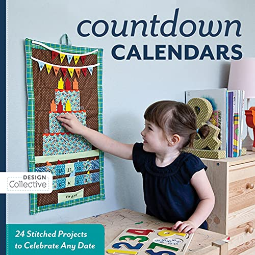 Countdown Calendars: 24 Stitched Projects to Celebrate Any Date (Design Collective)