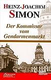 Der Kommissar vom Gendarmenmarkt (Berliner Edition im Westkreuz-Verlag)