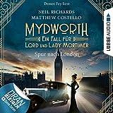 Spur nach London: Mydworth - Ein Fall für Lord und Lady Mortimer 3