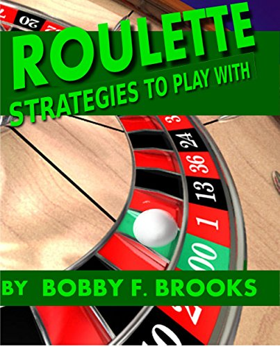 ROULETTE STRATEGIES TO PLAY WITH (English Edition)