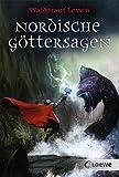 Nordische Göttersagen: Sammlung nordischer Sagen und Legenden ab 12 Jahre