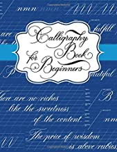 Calligraphy Book for Beginners: Calligraphy Lettering Workbook Teaching Cursive Handwriting Art