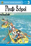 Pirate School (Puffin Young Readers, Level 3)