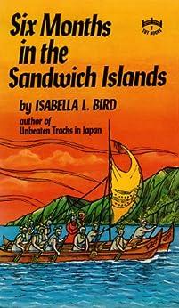 Six Months in the Sandwich Islands by [Isabella L. Bird]