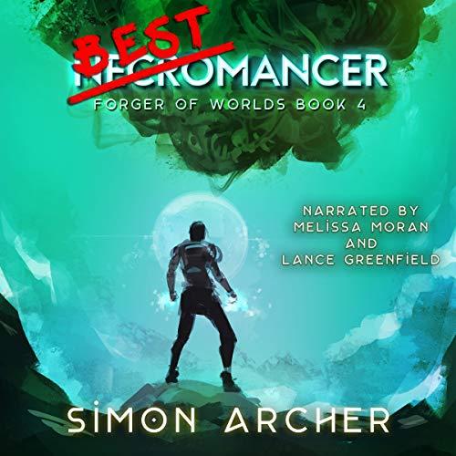 Simon Archer Best Necromancer (Forger Of Worlds, Book 4)