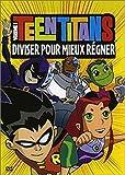 Teen titans vol. 1 : diviser pour mieux regner