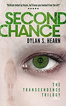 Second Chance (The Transcendence Trilogy Book 1) by [Dylan S Hearn]