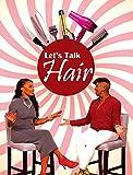 Let's Talk Hair TV Premiere
