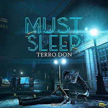 Must Sleep