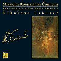 Ciurlionis: The Complete Piano Music, Vol. 2