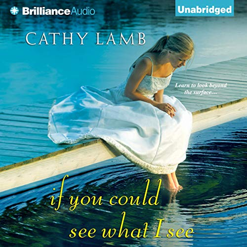 If You Could See What I See Audiobook By Cathy Lamb cover art