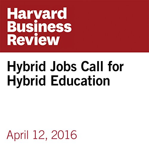 Hybrid Jobs Call for Hybrid Education cover art