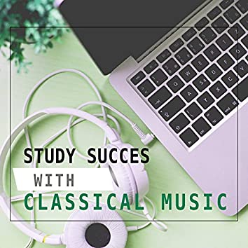 Study Succes with Classical Music – Concentration and Inspiration Music, Classical Songs for Study, Effective Learning, Clear Mind