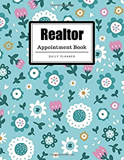 Realtor Appointment Book: Floral Design | Weekly, Daily, Hourly Realtor Appointment Book | 15-Minute Intervals (8.5 x 11 - 109 Pages)