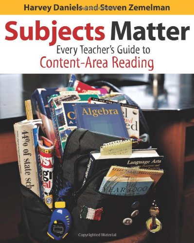 Subjects Matter: Every Teacher's Guide to Content - Area...