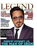 Legend Men's Magazine: Robert Downey Jr. The Man of Iron