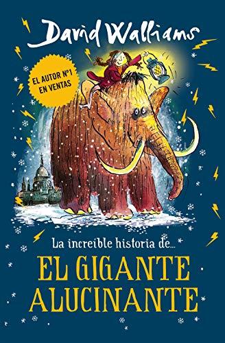 La increíble historia de... El gigante alucinante (Colección David Walliams)