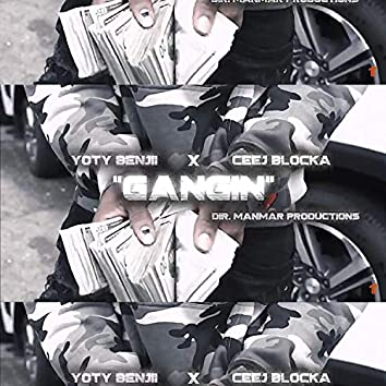Gangin' (feat. Ceej Blocka)