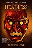 Headless (The Ghost and the Mask Book 1)