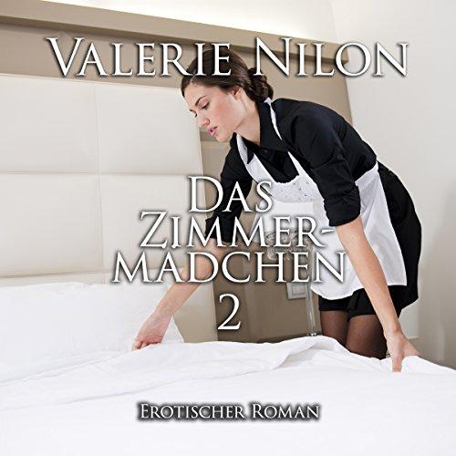 Das Zimmermädchen 2: Erotischer Roman Titelbild