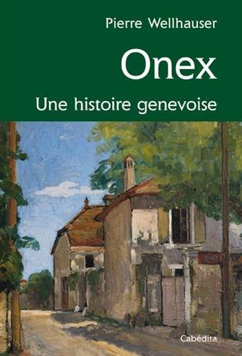 Onex Une histoire genevoise