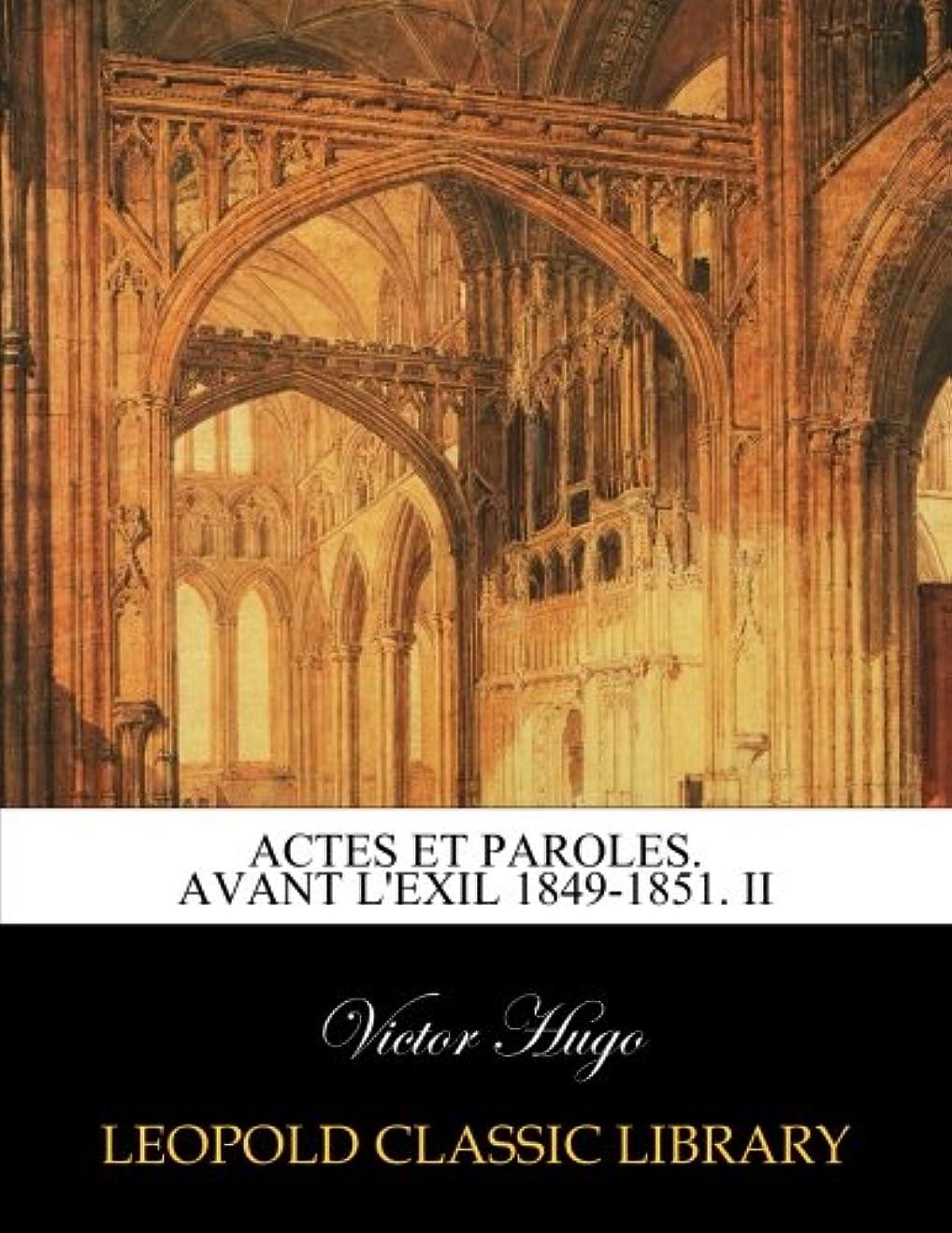 カウンターパート誇張する熱心なActes et paroles. Avant L'Exil 1849-1851. II