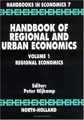 Compare Textbook Prices for Handbook of Regional and Urban Economics: Regional Economics Volume 1 Handbooks in Economics  ISBN 9780444879691 by Nijkamp, P.