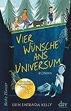 Vier Wünsche ans Universum: Ausgezeichnet mit dem deutschen Jugendliteraturpreis (Reihe Hanser) - Erin Entrada Kelly