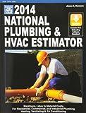 National Plumbing & HVAC Estimator 2014 (National Plumbing and Hvac Estimator)
