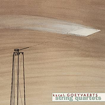 Karel Goeyvaerts: String Quartets