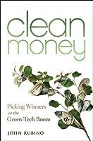 Clean Money: Picking Winners in the Green Tech Boom