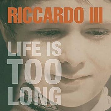 Life Is Too Long - Single