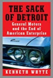 The Sack of Detroit: General Motors and the End of American Enterprise