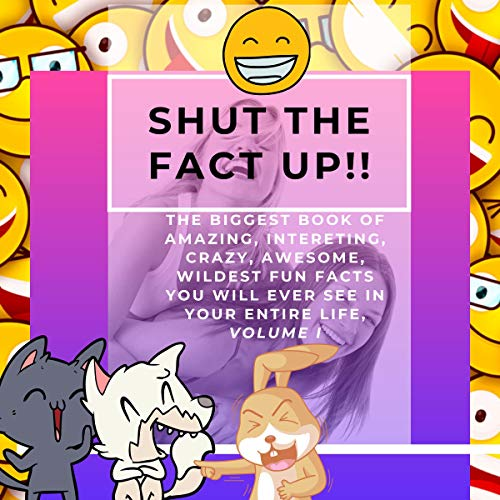 Shut the Fact Up!! Volume I audiobook cover art