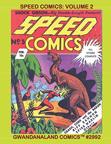 Speed Comics: Volume 2: Gwandanaland Comics #2992 --- Issues...