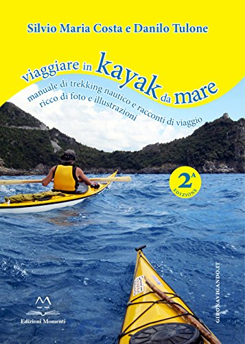 Viaggiare in kayak da mare. Manuale di trekking...