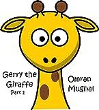 Gerry the Giraffe: Part 1