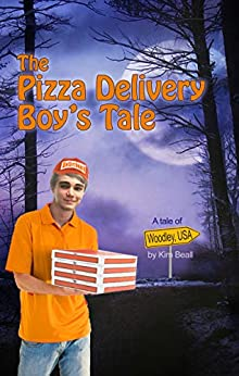 The Pizza Delivery Boy's Tale: A Woodley USA Tale by [Kim Beall]